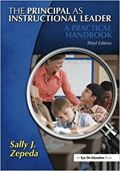 The Principal as Instructional Leader: A Practical Handbook by Zepeda, Sally J. (2012)