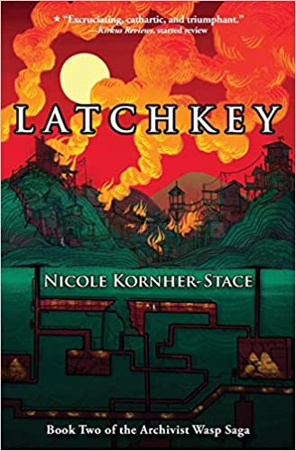 Latchkey Book Two Of The Archivist Wasp Saga Amazonca Nicole Kornher Stace Books