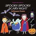 Spooky Spooky Scary Night: Halloween Poems | Angelika Kirschbaum