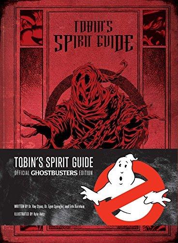 Tobin's Spirit Guide: Official Ghostbusters Edition by Erik Burnham (2016-06-14)