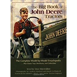 The Big Book of John Deere Tractors: The Complete Model-By-Model Encyclopedia, Plus Classic Toys, Brochures, and Collectibles by Don MacMillan (2005-11-30)