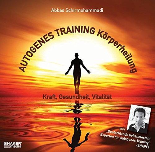 Autogenes Training Körperheilung - Kraft, Gesundheit, Vitalität