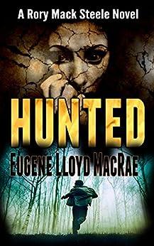 Hunted (A Rory Mack Steele Novel Book 3) by [MacRae, Eugene Lloyd]