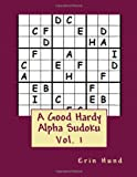 A Good Hardy Alpha Sudoku Vol. 1, Erin Hund, 1494910802