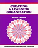 img - for Creating a Learning Organization: Promoting Excellence Through Education book / textbook / text book