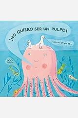 No quiero ser un pulpo! (colección O) (Spanish Edition) Hardcover