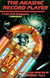 img - for The Akashic Record Player: A Non-Stop Geomantic Conspiracy book / textbook / text book
