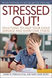 img - for Stressed Out!: Solutions to Help Your Child Manage and Overcome Stress book / textbook / text book