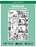Anthrax in Humans and Animals, ün T. B. Ust and N. Kostanjsek, 9241547537