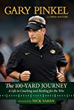 The 100-Yard Journey: A Life in Coaching and Battling for the Win