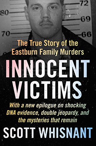 Innocent victims the true story of the eastburn family murders innocent victims the true story of the eastburn family murders by whisnant scott fandeluxe Images