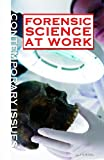 img - for Forensic Science at Work (Contemporary Issues (Rosen)) book / textbook / text book