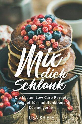 Mix Dich Schlank Die Besten Low Carb Rezepte Geeignet Fur