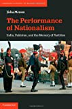 img - for The Performance of Nationalism: India, Pakistan, and the Memory of Partition (Cambridge Studies in Modern Theatre) book / textbook / text book