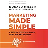 Marketing Made Simple: A Step-by-Step StoryBrand