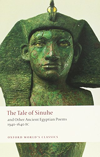 The Tale of Sinuhe: and Other Ancient Egyptian Poems 1940-1640 B.C. (Oxford World's Classics) (Tapa Blanda)