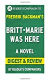 Britt-Marie Was Here: A Novel By Fredrik Backman   Digest & Review by Reader's Companion (2016-06-05)
