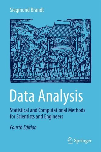 Data Analysis: Statistical and Computational Methods for Scientists and Engineers by Siegmund Brandt (2014-02-15)