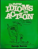 img - for The New Idioms in Action book / textbook / text book