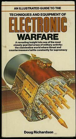 An Illustrated Guide to the Techniques and Equipment of Electronic Warfare (Illustrated Guides Series)