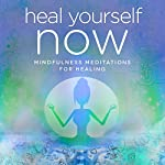 Heal Yourself NOW: Mindfulness and Hypnosis meditations for Stress, Relaxation and Sleep | Samantha Louise Redgrave-Hogg,Nicola Louise Haslett