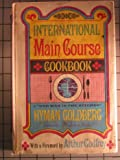 International Main Course Cookbook, Hyman Goldberg, 0684102080