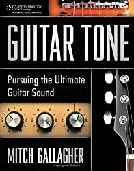 Guitar Tone: Pursuing the Ultimate Guitar Sound