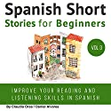 Spanish: Short Stories for Beginners Audiobook by Claudia Orea, Daniel Alvares Narrated by Abel Franco, Lucia Bodas