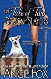 A Tale of Two Demon Slayers, Angie Fox, 1939661021