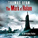 The Mark of Halam: A Jeff Bradley Thriller, Book 2 Audiobook by Thomas Ryan Narrated by Simon Mattacks