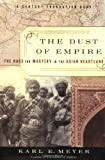 The Dust of Empire, Karl E. Meyer, 1586480480