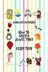 How to catch a jewel thief (Maxwell Mysteries Book 2)