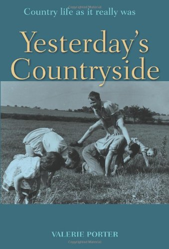 Read Online Yesterday's Countryside: Country Life as it Really Was pdf epub