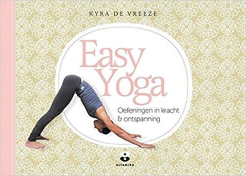 Easy Yoga: oefeningen in kracht & ontspanning: Amazon.es ...