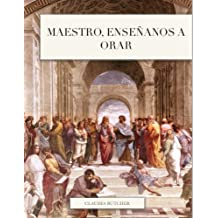 Maestro, enséñanos a orar (Spanish Edition) Apr 17, 2013