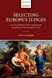 Selecting Europe's Judges : A Critical Review of the Appointment Procedures to the European Courts, , 019872778X