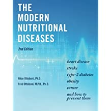 The Modern Nutritional Diseases: and How to Prevent Them (Second Edition)