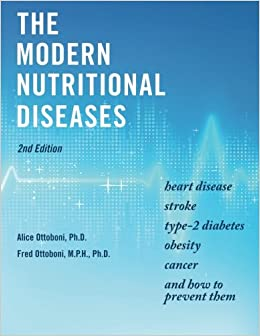 The Modern Nutritional Diseases: and How to Prevent Them (Second ...