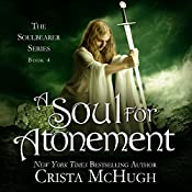 A Soul for Atonement : The Soulbearer Series, Book 4 | Crista McHugh