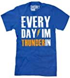 EVERY DAY I'M THUNDERIN TShirt Okc Thunder up Tee Oklahoma City Durant Basketbal