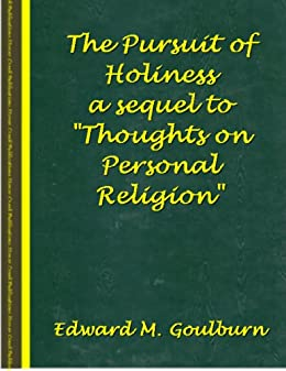 The pursuit of holiness a sequel to thoughts on personal religion the pursuit of holiness a sequel to thoughts on personal religion by fandeluxe Images