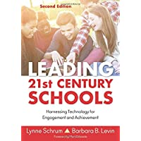 Leading 21st Century Schools: Harnessing Technology for Engagement and Achievement