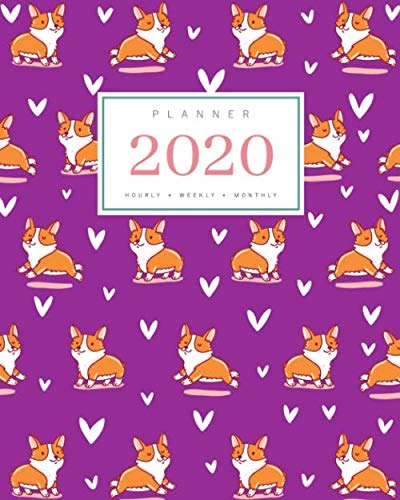Planner 2020 Hourly Weekly Monthly: 8×10 Large Notebook Organizer with Hourly Time Slots | Jan to Dec 2020 | Cute Corgi…