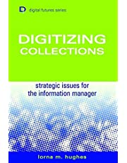 Digitizing Collections: Strategic Issues for the Information Manager