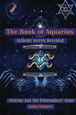 The Book Of Aquarius - Alchemy and the Philosophers Stone
