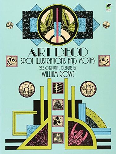 Art Deco Spot Illustrations and Motifs: 513 Original Designs (Dover Pictorial Archive)