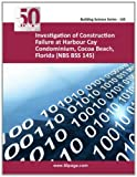 Investigation of Construction Failure at Harbour Cay Condominium, Cocoa Beach, Florida (NBS BSS 145), nist, 1495263592