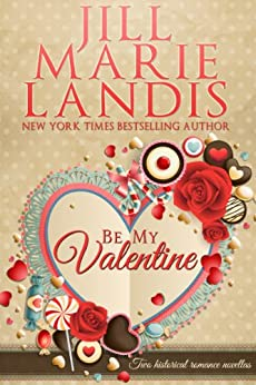 Be My Valentine by [Landis, Jill Marie]