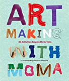 Art Making with MoMA: 20 Activities for Kids