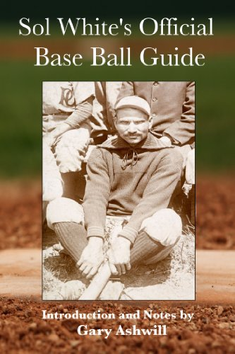 Search : Sol White's Official Base Ball Guide (Summer Game Books Baseball Classics)